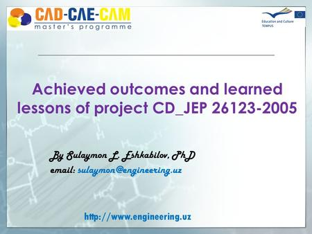 Achieved outcomes and learned lessons of project CD_JEP 26123-2005 By Sulaymon L. Eshkabilov, PhD