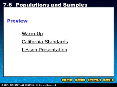 Holt CA Course 1 7-6 Populations and Samples Warm Up Warm Up California Standards California Standards Lesson Presentation Lesson PresentationPreview.