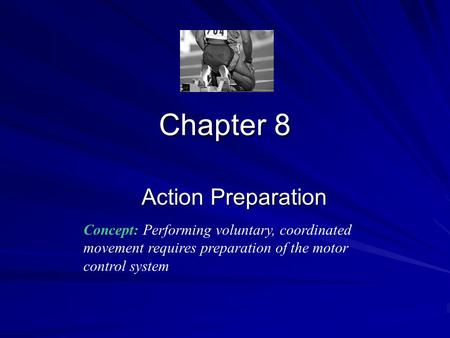 Chapter 8 Action Preparation