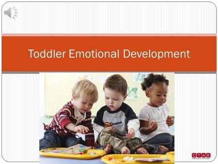 Toddler Emotional Development Self-Awareness Toddlers become aware of how they look what belongs to them what they can and cannot do how others feel.