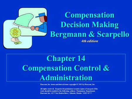 Chapter 14 Compensation Control & Administration Harcourt, Inc. items and derived items copyright © 2001 by Harcourt, Inc. All rights reserved. Requests.