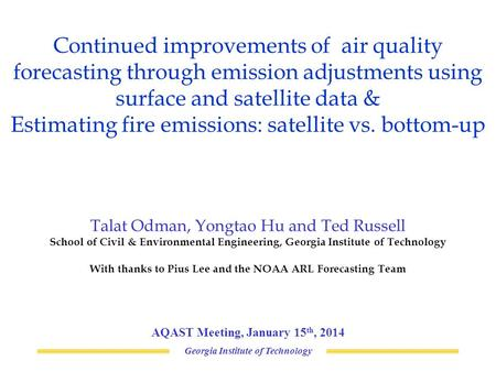 Continued improvements of air quality forecasting through emission adjustments using surface and satellite data & Estimating fire emissions: satellite.
