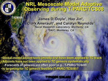 1 James D. Doyle 1, Hao Jin 2, Clark Amerault 1, and Carolyn Reynolds 1 1 Naval Research Laboratory, Monterey, CA 2 SAIC, Monterey, CA James D. Doyle 1,