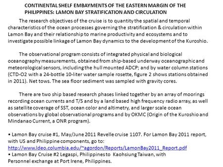 CONTINENTAL SHELF EMBAYMENTS OF THE EASTERN MARGIN OF THE PHILIPPINES: LAMON BAY STRATIFICATION AND CIRCULATION The research objectives of the cruise is.