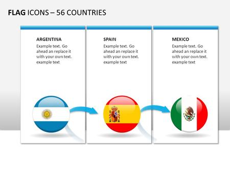 FLAG ICONS – 56 COUNTRIES ARGENTINA Example text. Go ahead an replace it with your own text. example text SPAIN Example text. Go ahead an replace it with.