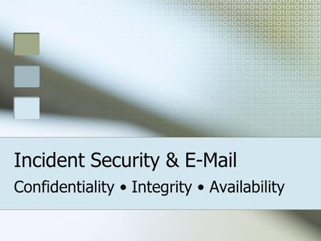 Incident Security & E-Mail Confidentiality Integrity Availability.