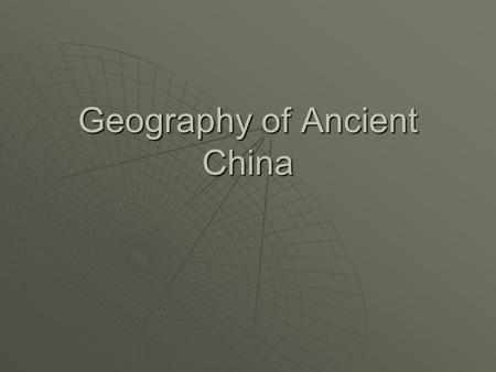 Geography of Ancient China. China's harsh deserts…  GOBI DESERT to the east  Not as dry as Taklamakan desert  Natural barrier from the Mongols to.
