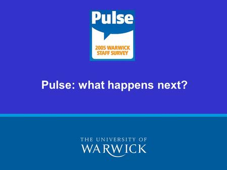 Pulse: what happens next?. The session Brief overview of results –Top positive perceptions –Top negative perceptions –Other issues What's happened so.