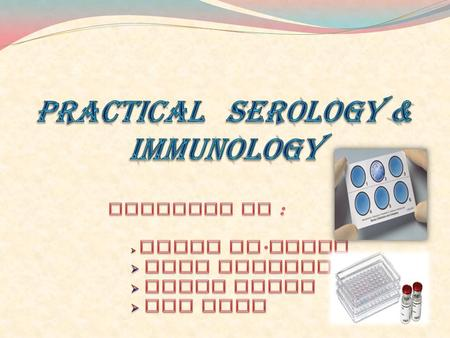 Objective of this course :  Immunology is the study of the body's immune system & its function and disorders.  Serology is the studdy of blood serum.