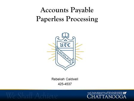 Accounts Payable Paperless Processing Rebekah Caldwell 425-4537.