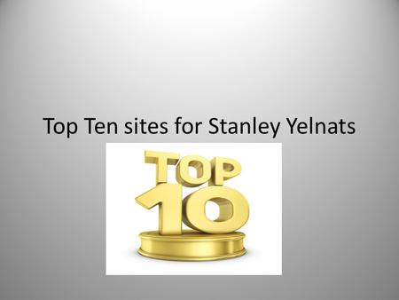 Top Ten sites for Stanley Yelnats.  Stanley would visit this site because it shows some tools.