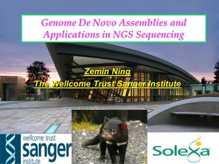 Genome De Novo Assemblies and Applications in NGS Sequencing Zemin Ning The Wellcome Trust Sanger Institute.