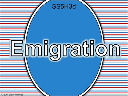 © 2014 Brain Wrinkles SS5H3d. One of the largest human migrations in history happened at the turn of the century. Many people left their home countries.