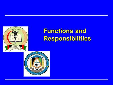 Functions and Responsibilities. Define roles/responsibilities for Food Safety Objectives هدف.