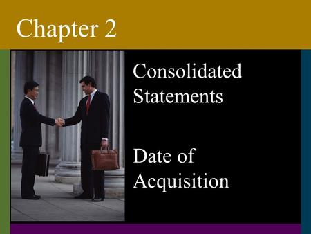 Chapter 2 Consolidated Statements Date of Acquisition.
