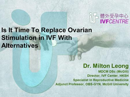Is It Time To Replace Ovarian Stimulation in IVF With Alternatives