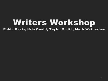 "1. 2 3 ""Writer's Workshop is an interdisciplinary writing technique which can build students' fluency in writing through continuous, repeated exposure."