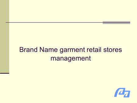 Brand Name garment retail stores management. Shipping control HQ Inventory control system Inventoried data transmitted to HQ's data base immediately warehouse.