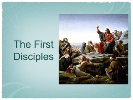 The First Disciples.  After Jesus was baptized by John the Baptist and spending 40 days in the wilderness, Jesus started teaching and many people started.