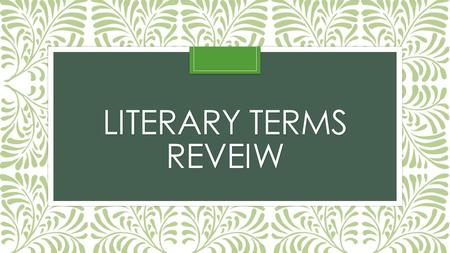 LITERARY TERMS REVEIW. Imagery the use of figures of speech to create vivid images that appeal to one of the senses Sight, sound, smell, touch, taste.