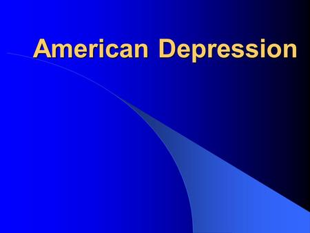 American Depression. American Economy in the 1920s United States was world's leading economic power because of WWI, farms & factories supplied world –