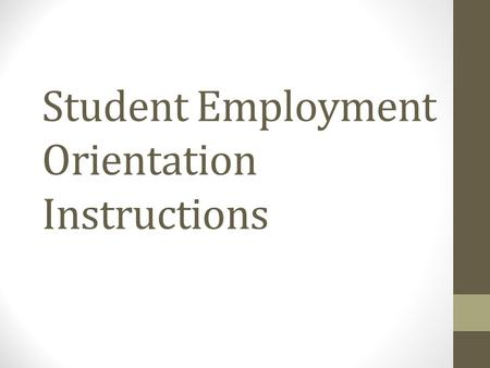 Student Employment Orientation Instructions. Log into your Canvas Account.