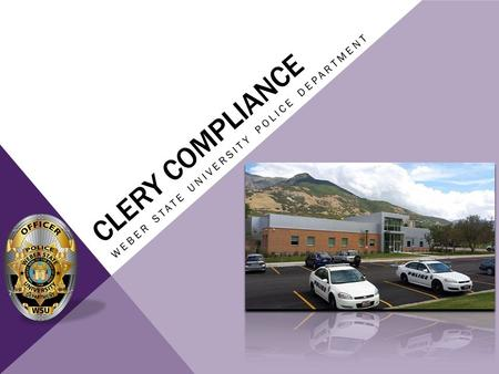 CLERY COMPLIANCE WEBER STATE UNIVERSITY POLICE DEPARTMENT.