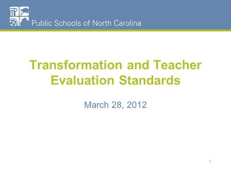 Transformation and Teacher Evaluation Standards March 28, 2012 1.