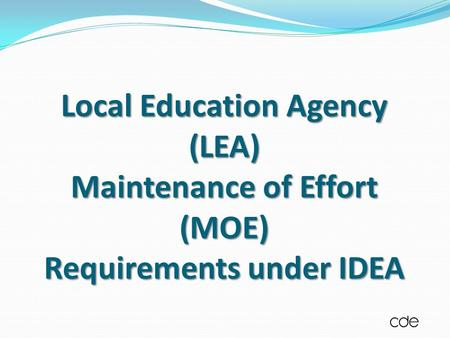 Local Education Agency (LEA) Maintenance of Effort (MOE) Requirements under IDEA.