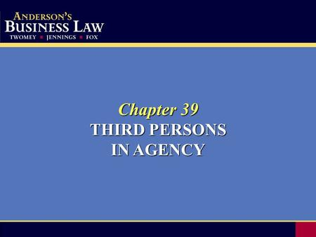 Chapter 39 THIRD PERSONS IN AGENCY. 2 The relationship of employer and employee is created by the agreement of the parties and is subject to contract.