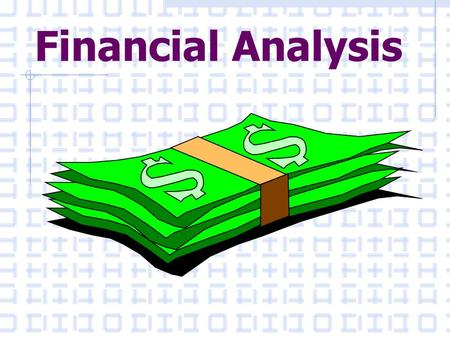 Financial Analysis. Why do we need Financial Analysis? We need to Know:  How profitable the firm is  The trading position of the firm  The firm's solvency.