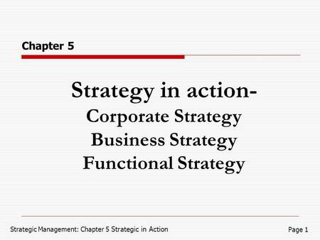 Strategy in action- Corporate Strategy Business Strategy