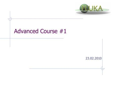 Advanced Course #1 23.02.2010. Possible Period 2.