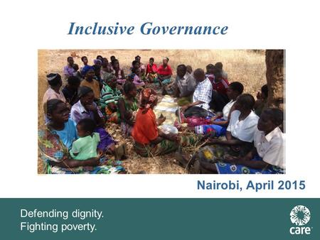 Defending dignity. Fighting poverty. Inclusive Governance Nairobi, April 2015.