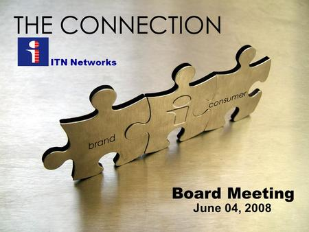 "ITN Networks Board Meeting June 04, 2008. ""The 5 th Network"" Television & Multi-Video Platforms At a Time When the Aggregation Model is Becoming Most."