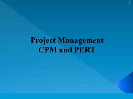 © The McGraw-Hill Companies, Inc., 2004 1 Project Management CPM and PERT.