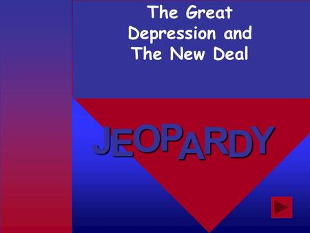 J E OPA R D Y The Great Depression and The New Deal.
