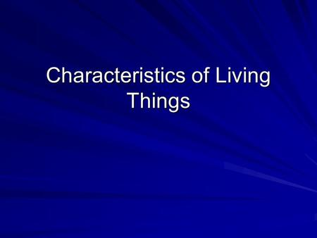 Characteristics of Living Things. Biology- –Bio-life –ology-study of Biology: 1)Organisms 2)Interactions with environment & other organisms.