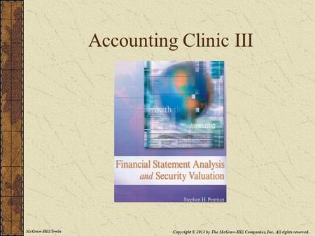 Accounting Clinic III McGraw-Hill/Irwin Copyright © 2013 by The McGraw-Hill Companies, Inc. All rights reserved.