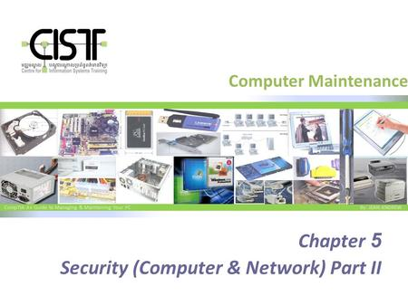 CompTIA A+ Guide to Managing & Maintaining Your PC By: JEAN ANDREW <strong>Computer</strong> Maintenance Chapter 5 Security (<strong>Computer</strong> & Network) Part II.