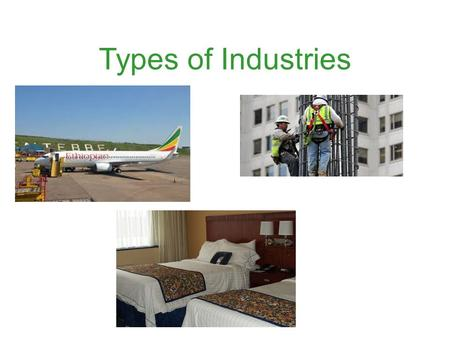 Types of Industries.
