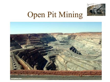 Open Pit Mining. Explanation: Open-pit mining, also known as open-cut mining, and strip mining, refers to a method of extracting rock or minerals.