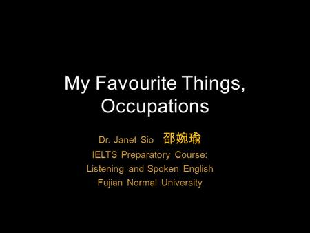 My Favourite Things, Occupations