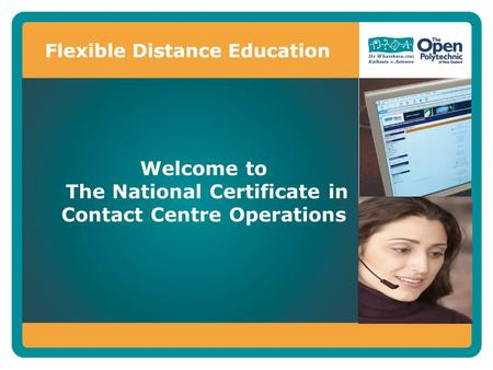 Welcome to The National Certificate in Contact Centre Operations.