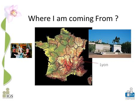 Where I am coming From ? Lyon. A Quick sightseeing !