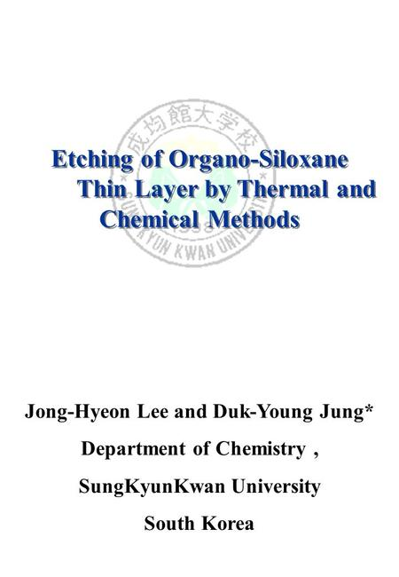 Etching of Organo-Siloxane Thin Layer by Thermal and Chemical Methods