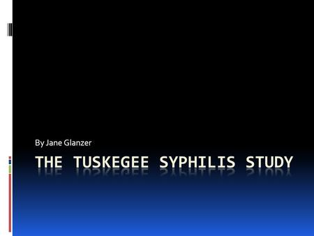 By Jane Glanzer. What was it?  The Tuskegee syphilis experiment was an infamous clinical study conducted between 1932 and 1972 in Tuskegee, Alabama by.