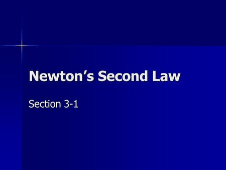 Newton's Second Law Section 3-1. Force and Acceleration The greater the force is that is applied to an object, The greater the force is that is applied.