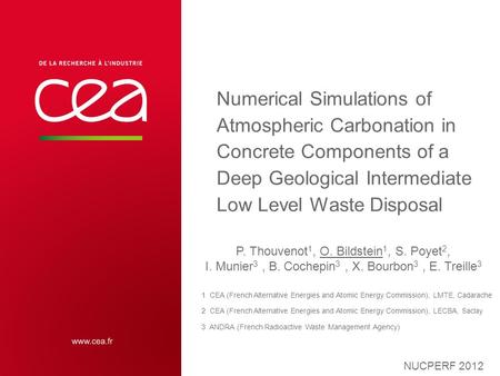 Numerical Simulations of Atmospheric Carbonation in Concrete Components of a Deep Geological Intermediate Low Level Waste Disposal NUCPERF 2012 P. Thouvenot.