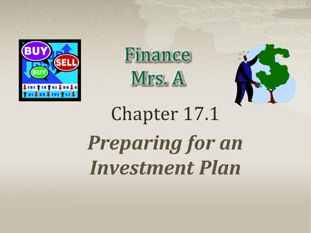 Chapter 17.1 Preparing for an Investment Plan